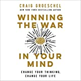 Winning the War in Your Mind: Change Your