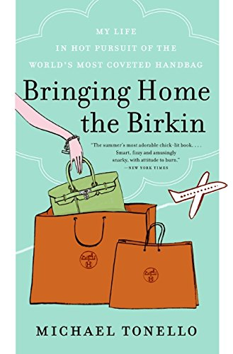 40eef823d1b Bringing Home the Birkin: My Life in Hot Pursuit of the World's Most  Coveted Handbag: Michael Tonello: 9780061473340: Amazon.com: Books