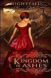 Kingdom of Ashes (Nightfall) (Volume 1)