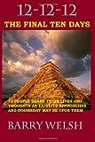 12-12-12 the Final Ten Days, Barry Welsh, 1466222646