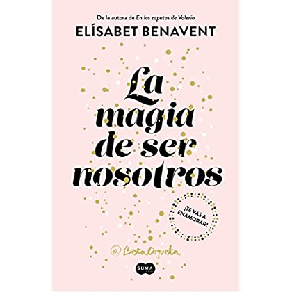 La magia de ser nosotros / The Magic of Being Ourselves (Spanish Edition)