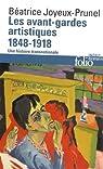 Les avant-gardes artistiques (1848-1918): Une histoire transnationale par Joyeux-Prunel