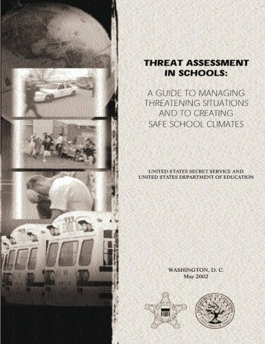 Threat Assessment in Schools: A Guide the Managing Threatening Situations and to Creating Safe School Climates