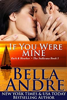 If You Were Mine (The Sullivans Book 5) by [Andre, Bella]