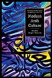 The Cambridge Companion to Modern Arab Culture (Cambridge Companions to Culture)