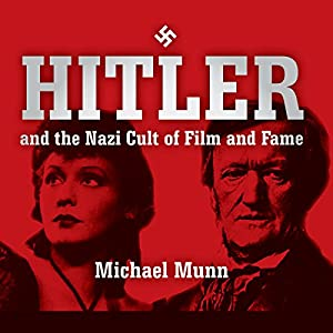 Hitler and the Nazi Cult of Film and Fame Audiobook