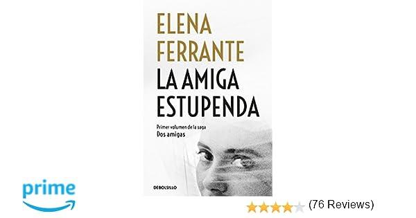La Amiga Estupenda / My Brilliant Friend Dos Amigas / Neapolitan Novels: Amazon.es: Elena Ferrante: Libros