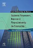 Sistema Financeiro, Bancos e Financiamento da Economia: Uma Abordagem Keynesiana
