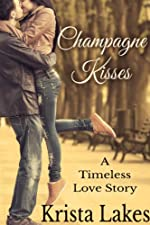 Champagne Kisses: A Timeless Love Story