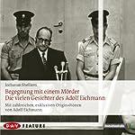 Begegnung mit einem Mörder: Die vielen Gesichter des Adolf Eichmann | Jochanan Shelliem