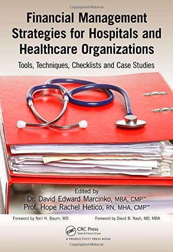 Financial Management Strategies for Hospitals and Healthcare Organizations: Tools, Techniques, Checklists and Case Studi
