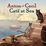 Anton and Cecil: Cats at Sea   Lisa Martin,Valerie Martin