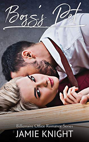 99¢ – Boss's Pet: Billionaire Office Romance Series