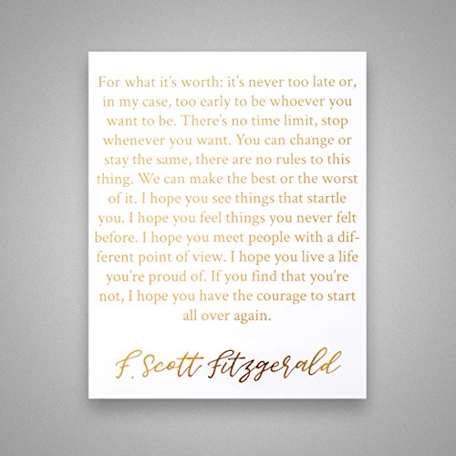 For What It's Worth: It's Never Too Late - Gold Foil Art Print- Inspirational Quote Modern Wall Art - 8 inches x 10 inches
