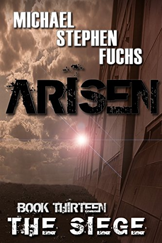 ARISEN, Book Thirteen - The Siege by [Fuchs, Michael Stephen]