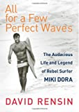 All for a Few Perfect Waves, David Rensin, 0060773316