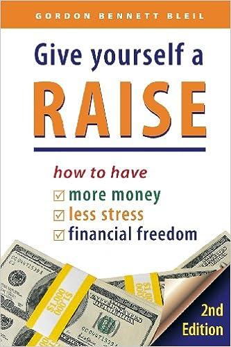 Give Yourself a Raise: Gordon Bennett: 9780988149182: Amazon.com ...