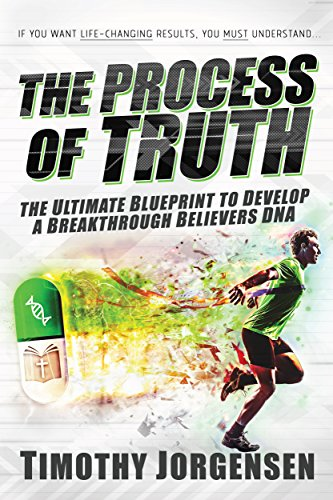 The process of truth the ultimate blueprint to develop a the process of truth the ultimate blueprint to develop a breakthrough believers dna by malvernweather Gallery