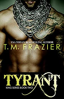 Tyrant: KING SERIES, BOOK TWO by [Frazier, T.M.]