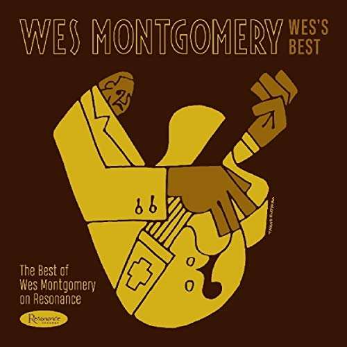 Wes's Best: The Best of Wes Montgomery on Resonance (Best Of Wes Montgomery)
