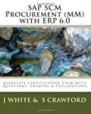 SAP SCM Procurement (MM) with ERP 6. 0, J. White and S. Crawford, 1451544847