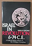 img - for Israel in Revolution, 6-74 C.E: A Political History Based on The Writings of Josephus book / textbook / text book