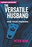 The Versatile Husband, Peter Benn, 1481099671