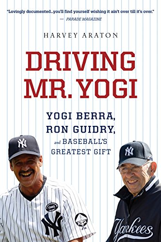 - Driving Mr. Yogi: Yogi Berra, Ron Guidry, and Baseball's Greatest Gift