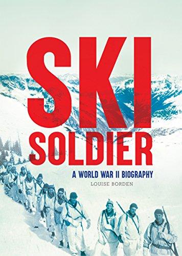 Ski Soldier: A World War II Biography por Louise Borden