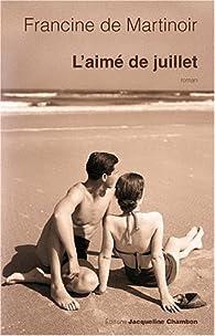L'aimé de juillet par Francine de Martinoir