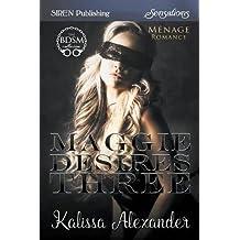 Maggie Desires Three (Siren Publishing Sensations)