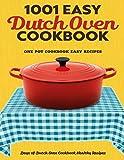 Dutch Oven Cookbook: 1001 Days of Easy Dutch Oven