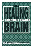The Healing Brain : A Scientific Reader, , 0898623944