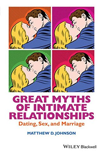 book cover - Great Myths of Intimate Relationships: Dating, Sex, and Marriage (Grea... - Matthew D. Johnson