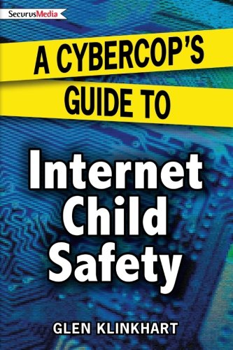 A Cybercop's Guide to Internet Child Safety pdf