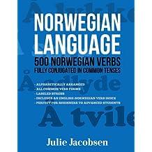 Norwegian Language: 500 Norwegian Verbs Fully Conjugated in Common Tenses