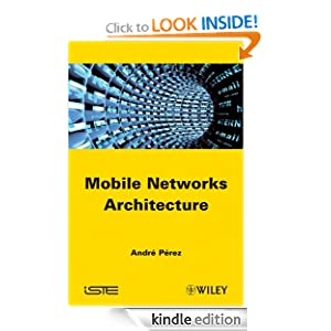 Mobile Networks Architecture (ISTE) Andre Perez