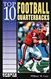 Top 10 Football Quarterbacks, William W. Lace, 089490518X