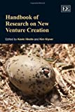 Handbook of Research on New Venture Creation, Kevin Hindle, 1847200958