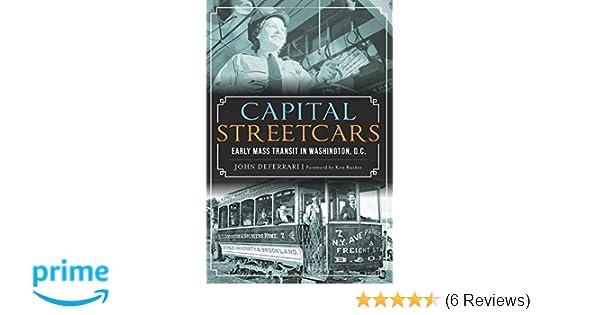Capital Streetcars: Early Mass Transit in Washington, D C