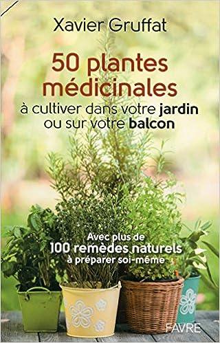 50 plantes médicinales à cultiver dans votre jardin ou sur votre ...