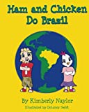 Ham and Chicken Do Brazil (The Adventures of Ham and Chicken)