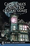 Search : California's Haunted Central Coast (Haunted America)