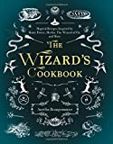 img - for The Wizard's Cookbook: Magical Recipes Inspired by Harry Potter, Merlin, The Wizard of Oz, and More book / textbook / text book