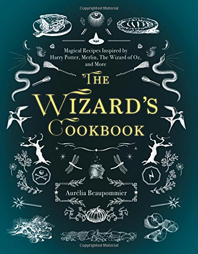The Wizard's Cookbook: Magical Recipes Inspired by Harry