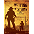 Writing Westerns: How to Craft Novels that Evoke the Spirit of the West
