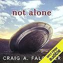 Not Alone Hörbuch von Craig A. Falconer Gesprochen von: James Patrick Cronin