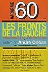 Vacarme, N° 60, juin-août 201 : Les fronts de gauche : Proposition pour éviter le pire par Orléan