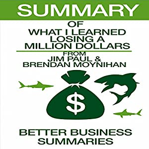 Summary of What I Learned Losing A Million Dollars Audiobook
