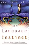 The Language Instinct, Steven Pinker, 0060958332